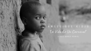 Angelique Kidjo - La Vida Es Un Carnaval (Louis Bongo Remix)